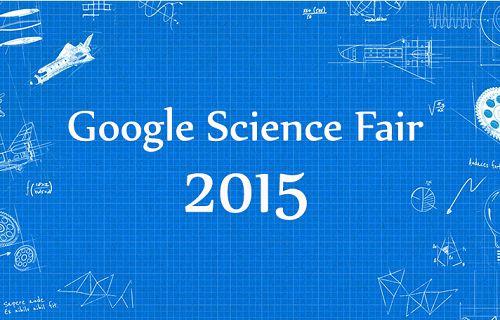 Google Bilim Fuarı 2015'te Türkiye'den 5 Finalist Proje Yer Alıyor